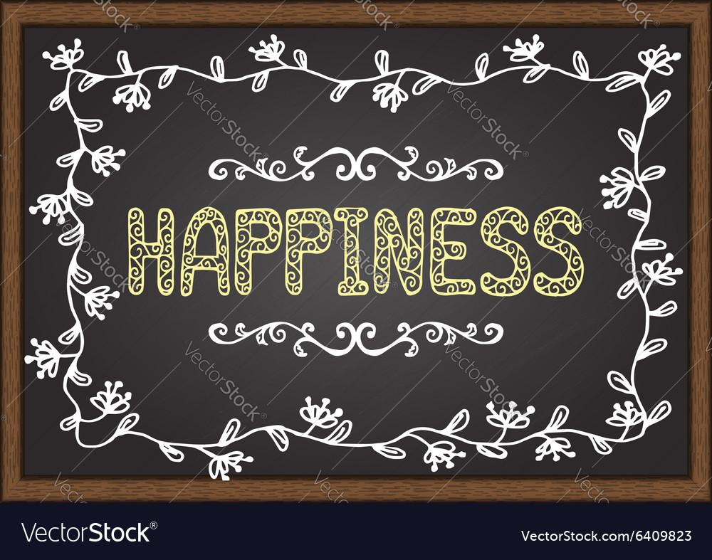 Happiness on chalkboard
