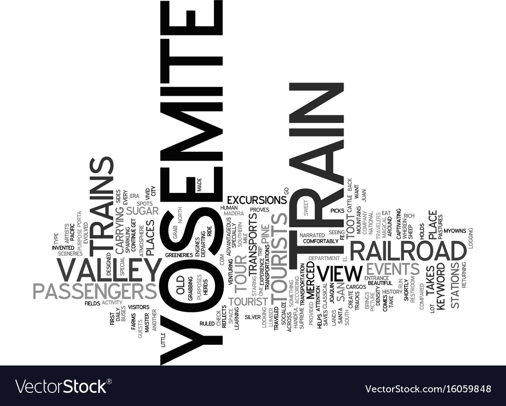 Yosemite Train Text Background Word Cloud Concept Vector Image