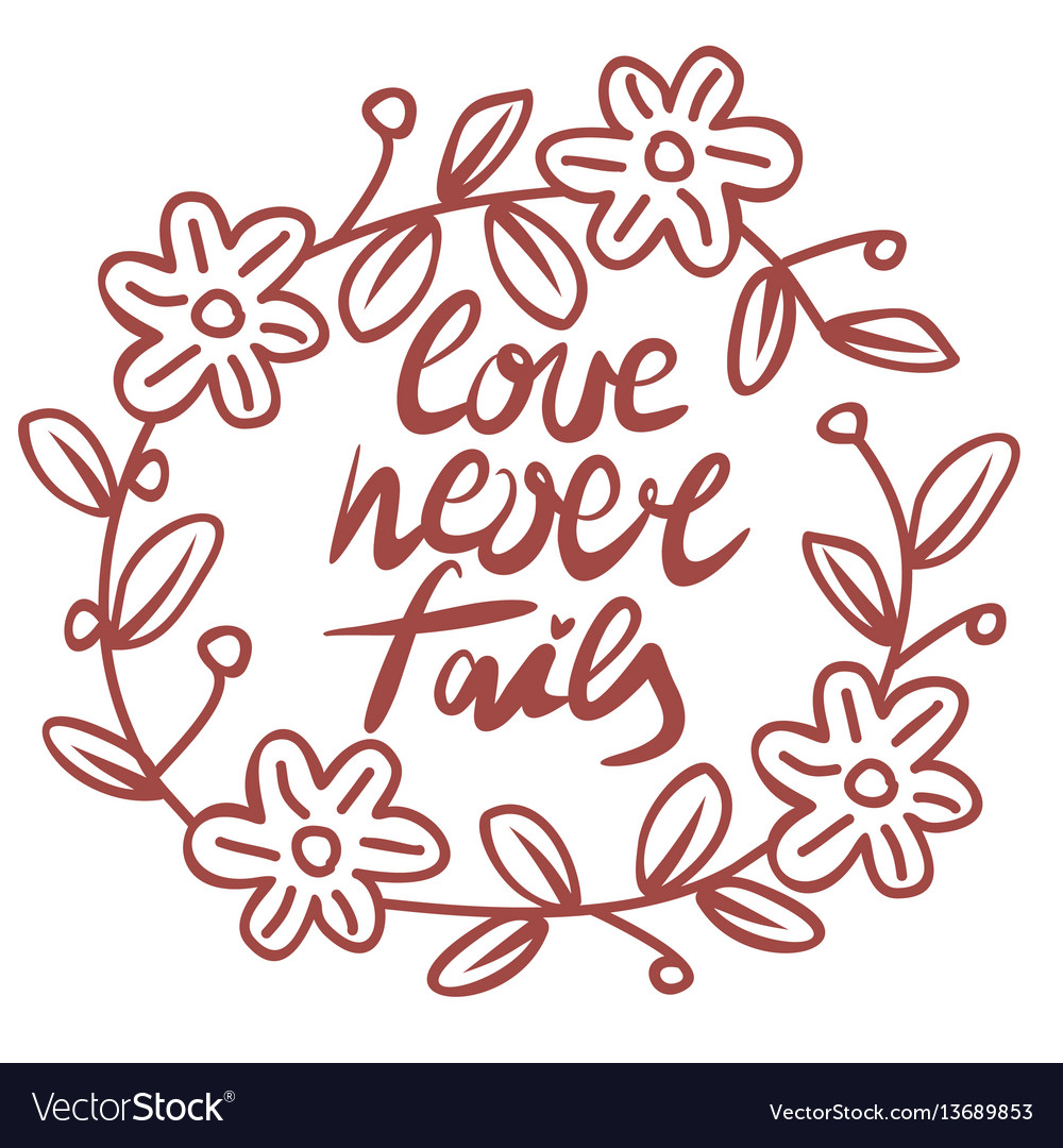 Hand lettering love never fails performed in the