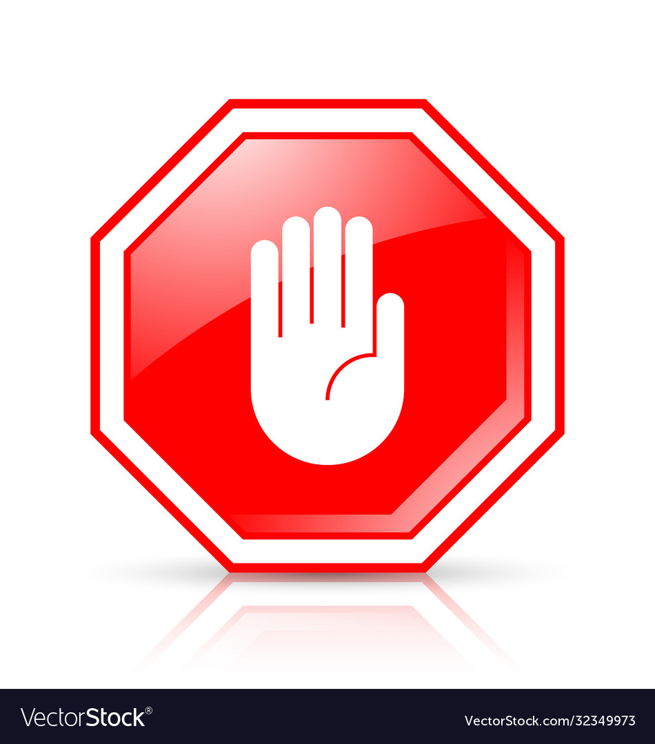 Octagonal and glossy stop hand sign placed on