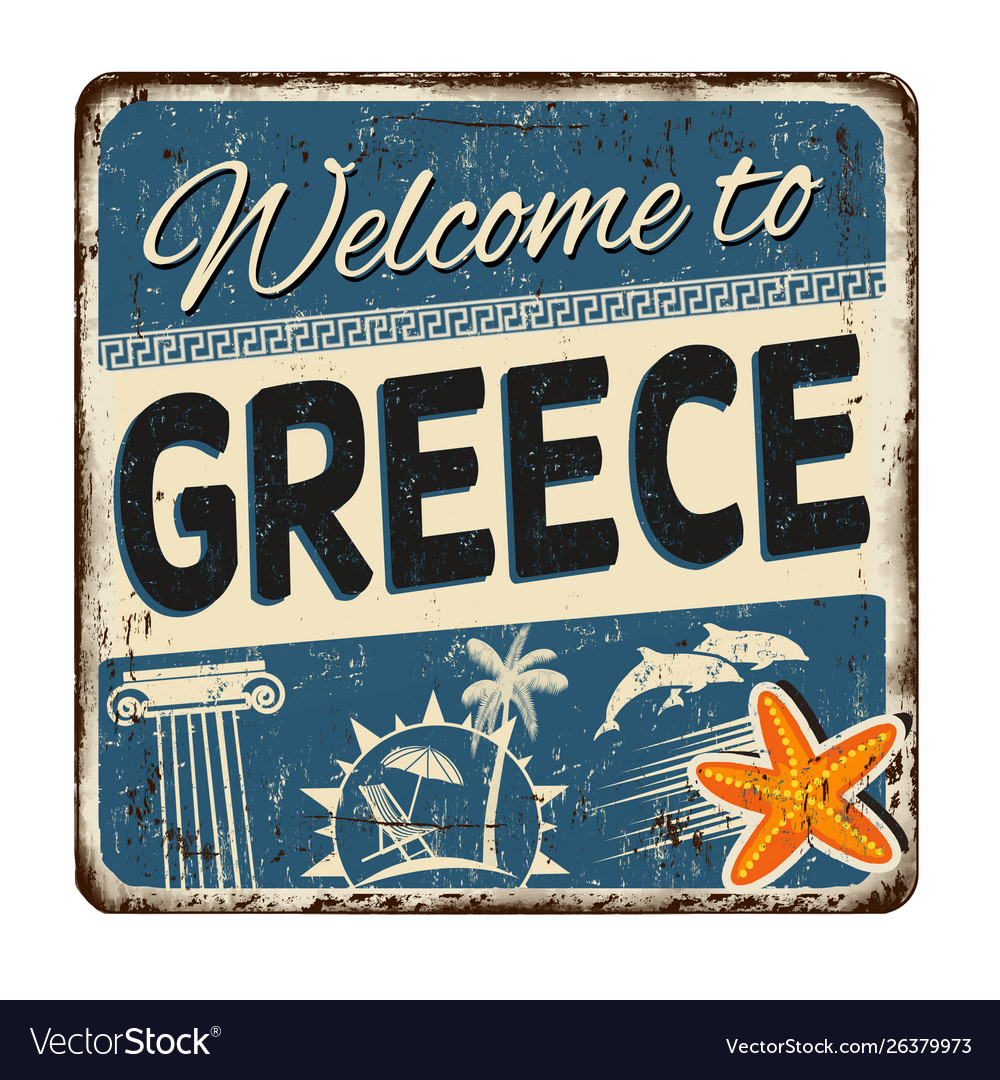 Welcome to greece vintage rusty metal sign