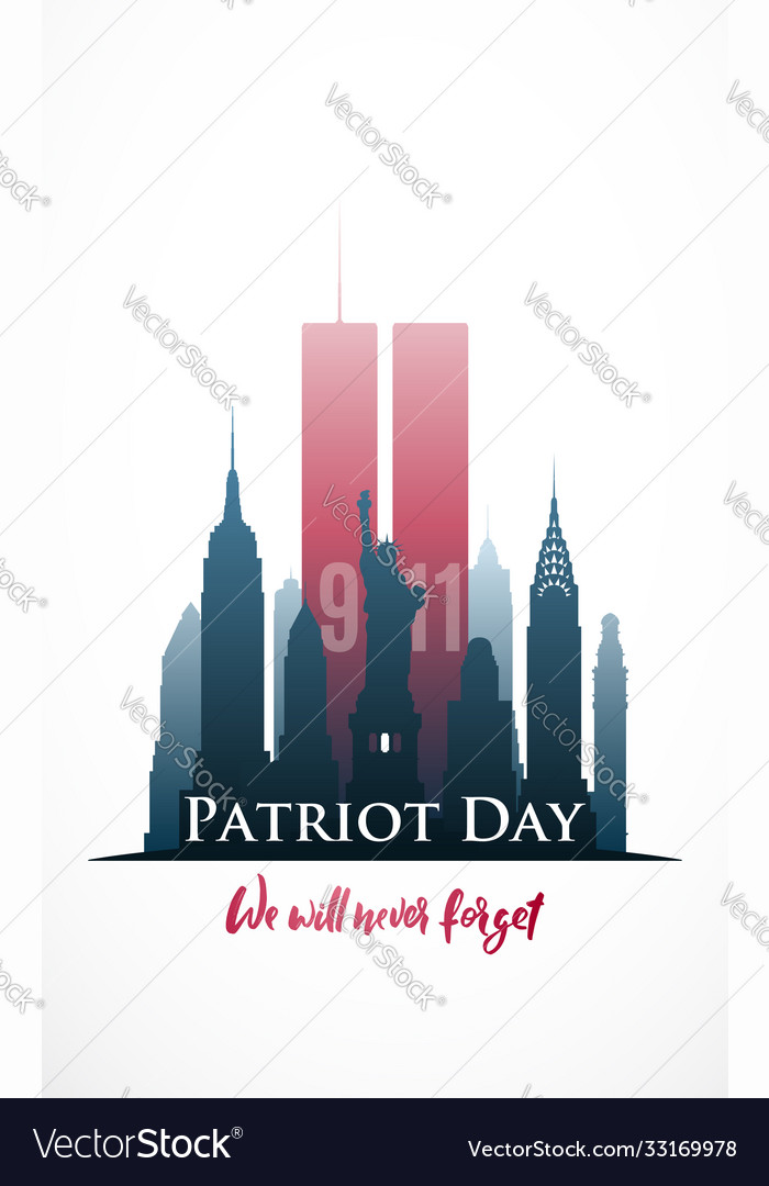 Patriot day poster we will never forget new york