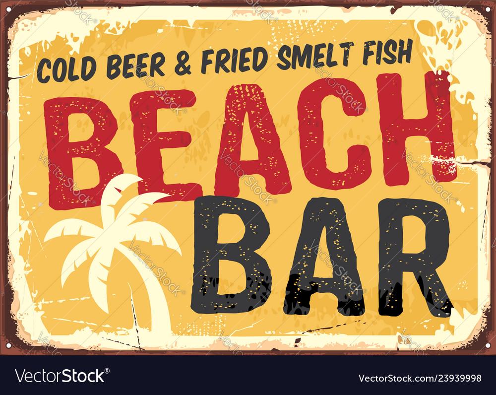Beach bar retro damaged rusty sign board