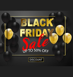 black friday sale banner black and gold balloons vector image