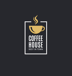 coffee cup logo coffee house label on black vector image