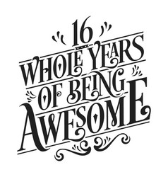 16 whole years being awesome vector