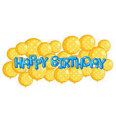 Yellow balloons with word happy birthday vector