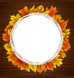 Round frame with autumn leaves wooden background vector