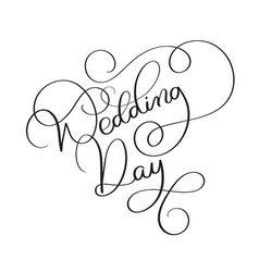 Wedding day text on white background hand drawn vector