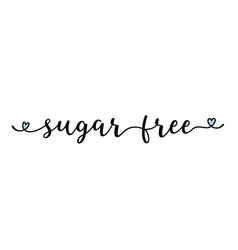 hand sketched sugar free quote as banner or logo vector image