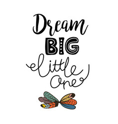 dream big little one lettering vector image