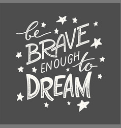 be brave lettering 02 vector image