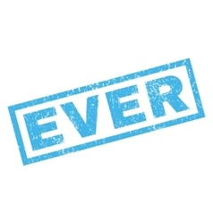 Ever Rubber Stamp vector