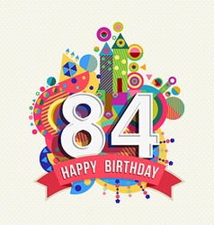 Happy birthday 84 year greeting card poster color vector