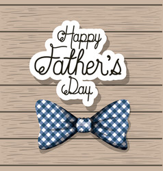 Happy fathers day card with elegant bowtie vector