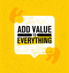 Add value to everything inspiring creative vector
