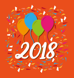happy new year 2018 balloons streamers confetti vector image
