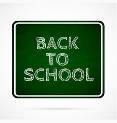 back to school over dark green board vector image