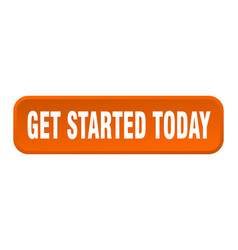 get started today button started today square vector image