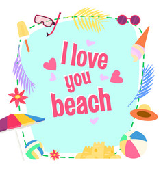 I love you beach summer background vector