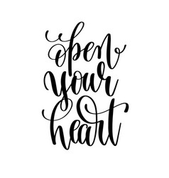 Open your heart black and white hand lettering vector