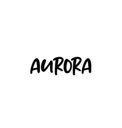 Aurora city handwritten typography word text hand vector