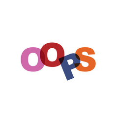 oops phrase overlap color no transparency concept vector image