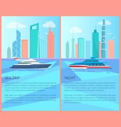 sea trip on luxurious yacht promotional posters vector image