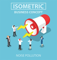 Isometric businesspeople disturbed by the noise fr vector image vector image