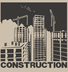 skyscrapers construction poster vector image