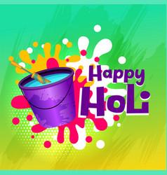 Happy holi color water bucket and pichkari vector