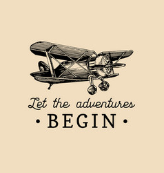 let the adventures begin motivational quote vector image