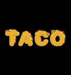 taco lettering mexican fast food font tacos text vector image