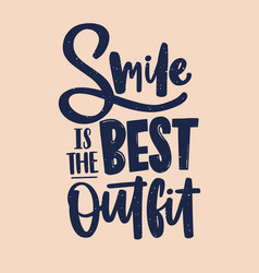 Smile is best outfit inscription written vector