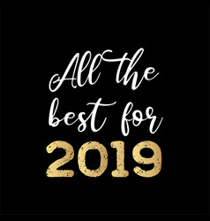 all the best for 2019 greeting card hand vector image