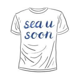 Sea u soon lettering vector