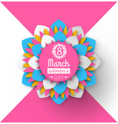 8 march womens day paper cut flower greeting card vector image