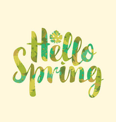 Calligraphic inscription hello spring with leaf vector