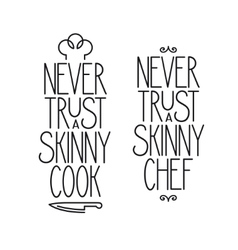 Never trust a skinny cook lettering poster vector image