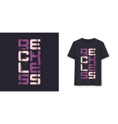 reckless youth graphic modern t-shirt vector image