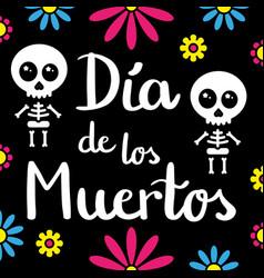 dia de los muertos handwriting card with skeletons vector image vector image