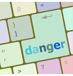 danger word on computer key security concept vector image
