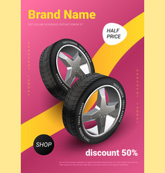 realistic tire poster car wheel promo auto vector image