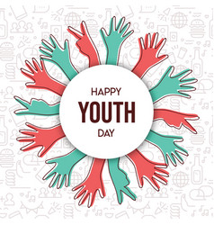 Happy youth day teen hand greeting card vector