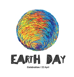 Earth day poster earth on white isolated celeb vector