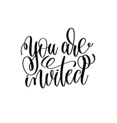 you are invited black and white hand ink lettering vector image vector image
