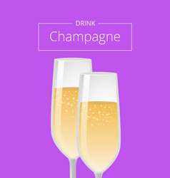 Drink champagne poster two wineglass fizzy drinks vector