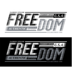 freedom sport slogan graphic typography vector image