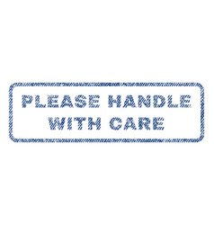 please handle with care textile stamp vector image vector image