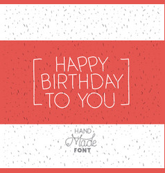 Birthday to you phrase with hand made font vector